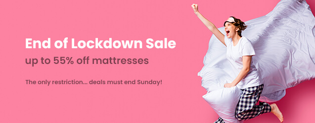 End of Lockdown Sale - up to 55% off mattresses